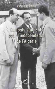 Wallon Combats étudiants pour l'indépendance de l'Algerie Harmattan